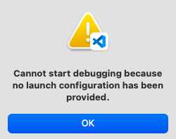 launch.jsonの編集なしにデバッグ開始した時に表示される警告メッセージ